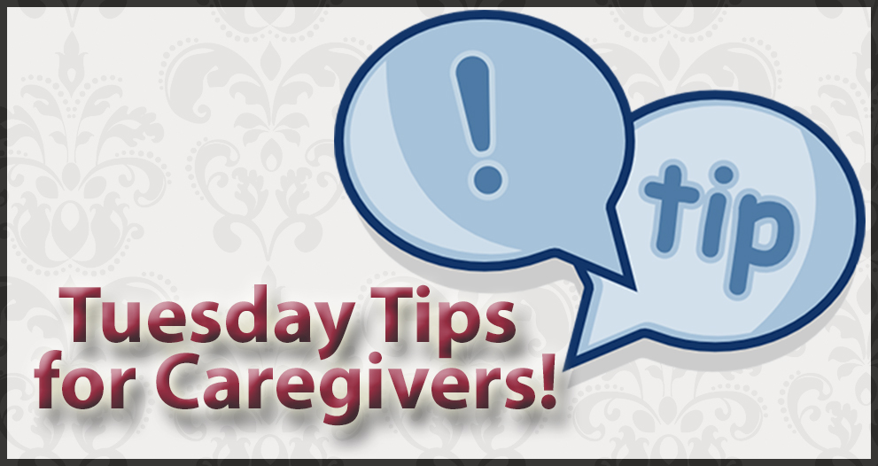 Tuesday Tips for Caregivers – A Good New Year's Resolution